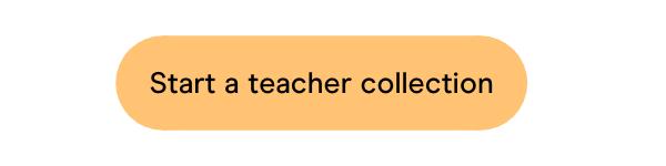 Start a teacher collection